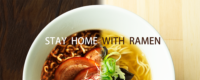 STAY HOME WITH RAMEN